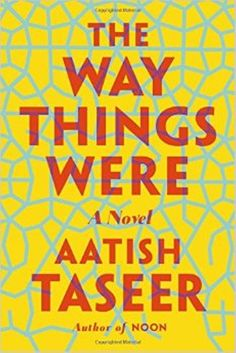 the way things were aatish taseer