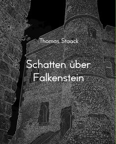 'Schatten über Falkenstein - Thomas Staack' #buch #book #selfpublished #selfpublishing #autor #read #lesen #bookmundo #schatten #über #falkenstein #thomas #staack