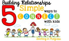 Teaching in Progress: 5 Simple Ways to Connect with Students and Build Relationships