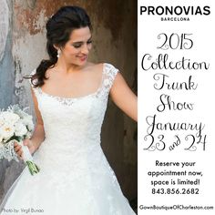 @pronovias Trunk show this weekend only! Call for an appointment!