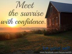 Sunrise quote via www.Facebook.com/BeYourself09