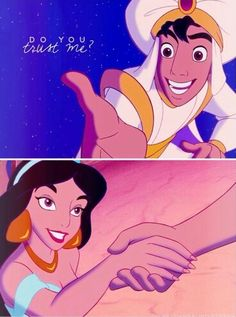 Aladdin ask Jasmine Do you trust me she said Yes