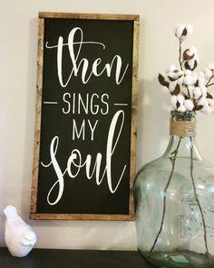 Then signs my soul farmhouse sign. By @simplySarahShop