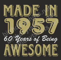 Made In 1957 60 Years of Being Awesome Dark