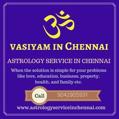 the best vasiyam service in chennai We provide complete solutions for your problems  http://www.astrologyservicesinchennai.com/vasiyam-in-chennai/
