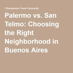 Palermo vs. San Telmo: Choosing the Right Neighborhood in Buenos Aires