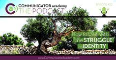 Episode The Struggle of Identity - Communicator Academy Identity, Writer, Writers