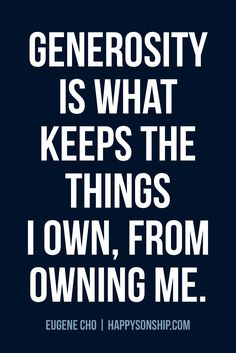 Be generous. Give more. #QOTD
