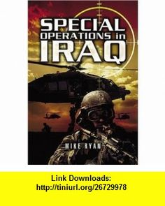 Special Operations in Iraq (9781844153275) Mike Ryan , ISBN-10: 1844153274  , ISBN-13: 978-1844153275 ,  , tutorials , pdf , ebook , torrent , downloads , rapidshare , filesonic , hotfile , megaupload , fileserve