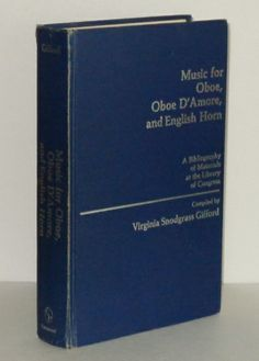Music for Oboe, Oboe D'Amore, and English Horn: A Bibliography of Materials at the Library of Congress