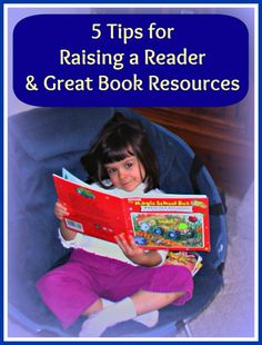 5 Tips for Raising a Reader & Book Resources for Kids!