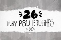 Check out Inky PSD Brushes by The Digital Goodness Shop on Creative Market
