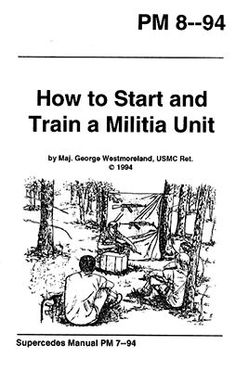 How to Start and Train a Militia Unit - Free Digital Downloads that every prepper should have.