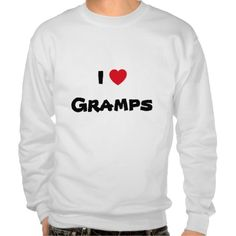 I Love Gramps heart Pull Over Sweatshirts