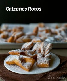 Calzones rotos means something like ripped underpants, is a delicious fried or baked dough similar to churros but with and citrus flavor, just amazing!!