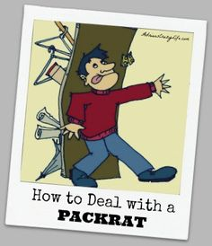 How to deal with a pack rat.