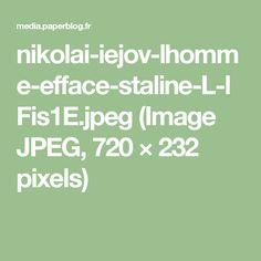 nikolai-iejov-lhomme-efface-staline-L-lFis1E.jpeg (Image JPEG, 720×232 pixels)