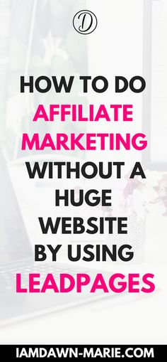 How to do affiliate marketing without a blog or website by using leadpages. #leadpages #affiliatemarketing