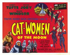 Cat-Women of the Moon is an independently made 1953 American black-and-white science fiction film