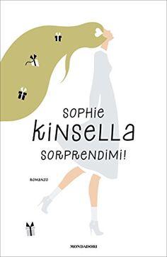 """Leggere per Sognare: [Anteprima] """"Sorprendimi!"""" di Sophie Kinsella"""