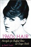 1960S Hair: Hairstyles for Bouffant Babes and Swingin Chicks