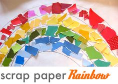 Reuse and Upcycle: Scrap paper rainbow! This recycled art project is great because it never really has to be done, also it's a cooperative project that you and your child or a group can do together. You can make it for a holiday like St.Patrick's Day or just to brighten a rainy day with lots of color!