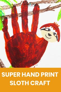 Make this fun super sloth craft in a few minutes using a handprint and a few quick details.Hanging from the branches of jungle trees, this craft also makes an adorable painting to hang on the walls.