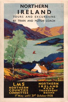 Another traditional view, of lough, isolated farmstead and mountains to lure people to holiday in Northern Ireland and use the services of both the London Midland Scottish Railway - Northern Counties Committee and the Northern Ireland Road Transport Board Posters Uk, Railway Posters, Poster Ads, Cool Posters, Pub Vintage, Poster Vintage, Vintage Travel Posters, Coach Travel, British Travel