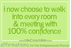 Affirmations for Entrepreneurial Women from Business  Life Coach Erin Garcia  for more affirmations visit  www.facebook.com/ecoacherin