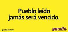 """""""Pueblo leído jamás será vencido"""" vía @LibreriasGandhi #leerEsVida #libros"""