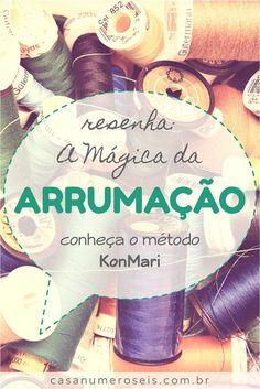 Venha conhecer o método KonMari de arrumação, desenvolvido pela Marie Kondo, e faça a mágica da arrumação acontecer de uma vez por todas na sua casa!