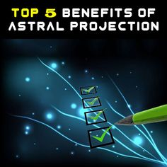 TOP 5 Benefits of Astral Projection