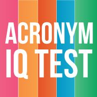 Put your Acronym IQ to the test! Follow the colored path and see how far you get before you have to Google the answer!