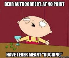 Dear auto correct funny quotes memes tv quote tv shows lol family guy funny… Haha Funny, Funny Stuff, Funny Things, Random Stuff, Funny Troll, That's Hilarious, Funny Farm, Funny Sarcastic, Bodybuilding