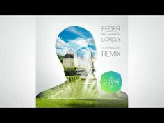 Feder feat Alex Aiono – Lordly (DJ Stranger Remix)