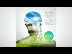 Feder feat Alex Aiono – Lordly (DJ Stranger Remix)