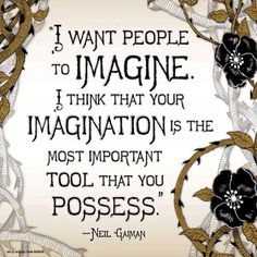 Wise words from the great writer Neil Gaiman: I want people to imagine. I think that your imagination is the most important tool that you po. Artist Quotes, Author Quotes, Book Quotes, Words Quotes, Wise Words, Me Quotes, Strong Quotes, Attitude Quotes, Sayings