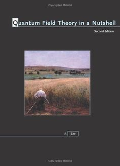 Quantum Field Theory in a Nutshell: Second Edition, by A. Zee