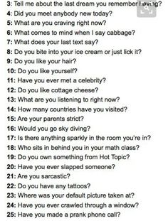 Ask me anything, random questions to ask, truth or dare questions, pick a Truth Or Dare Questions, Fun Questions To Ask, This Or That Questions, Crush Questions, Questions To Get To Know Someone, Dating Questions, Pick A Number Questions, Paranoia Game Questions, Best Friend Questions