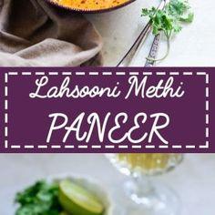 Lashsooni Methi Paneer Recipe (Step by Step) + Video - Whiskaffair Indian Veg Recipes, Paneer Recipes, Punjabi Recipes, Indian Foods, Ethnic Recipes, Vegetarian Curry, Vegetarian Recipes, Cooking Recipes, Healthy Side Dishes