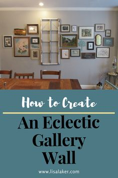 how to create a gallery wall, diy gallery wall, gallery wall layouts, eclectic gallery wall, mismatched gallery wall, fixer upper inspired home decor, eclectic dining room, gallery wall art