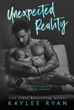 Unexpected Reality by Kaylee Ryan   Release Date July 2016   Genres: Contemporary Romance, New Adult Romance