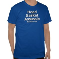 HEY YOU!  We added tons new colors to all of our shirts at BoostGear.com - Head Gasket Assassin Shirts