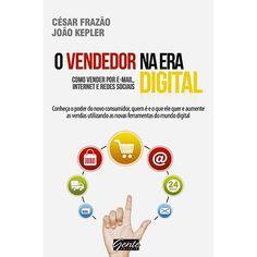 Livro - O Vendedor Na Era Digital: Como Vender por Email, Internet e Redes Sociais