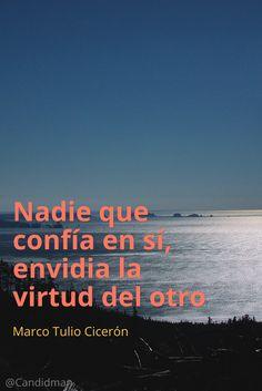 20161008-nadie-que-confia-en-si-envidia-la-virtud-del-otro-marco-tulio-ciceron-candidman-pinterest