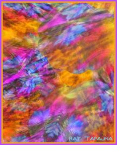 Come Dance with the Dancing Flowers - To view more art that heals , see http://tapsearch.com/about-ray-tapajna  And for more of a spiritual connection view our living  healing art images with the healing and second touch prayer based on the 23rd Psalm The 23rd Psalm is not only for funerals but is a spiritual prescription for renewing your body and soul at http://tapsearch.com/healing-prayer  Tags - colorful art artistic, art that heals by  ray tapajna