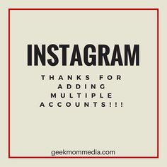 Instagram adds multiple accounts! Thank You Thank You Thank You! #instagram #usertip #socialmedia