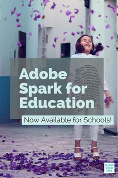 Adobe Spark for Education Now Available for Schools