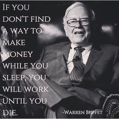 Start, Launch and Grow a Digital Business - The importance of passive income by Warren Buffet . Start Launch & Grow a Digital Business - Legendary Entrepreneurs Show You How to Start, Launch & Grow a Digital Hours of Training from Industry Titans Great Quotes, Quotes To Live By, Life Quotes, Change Quotes, The Words, Business Motivation, Business Quotes, Warren Buffet Quotes, Citations Business