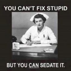 I don't think you need to be a nurse to enjoy this statement!!